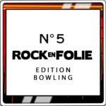 Rock En Folie numéro 5 édition bowling