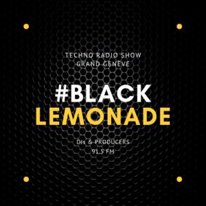 Black Lemonade, une émission consacrée à la musique électronique techno